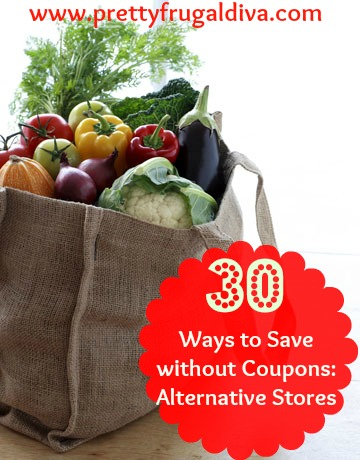 30 Ways to Save Without Coupons: #2 Alternative Stores