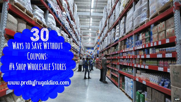 30 Ways to Save Without Coupons: #4 Shop Wholesale Stores