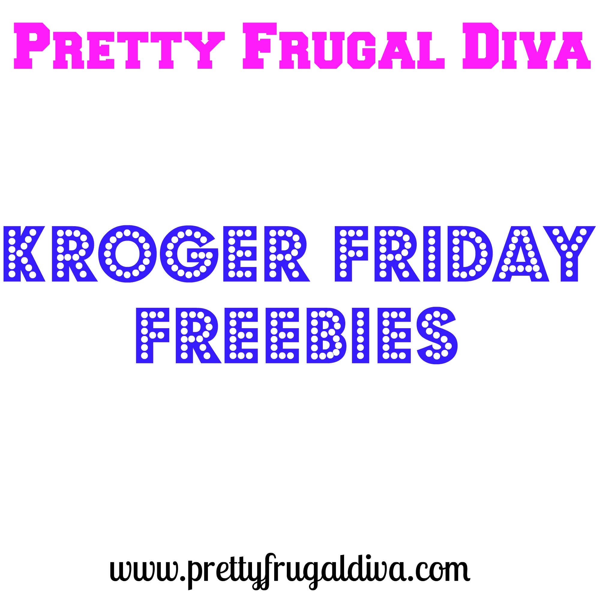 Kroger Friday Freebie 6/19/15