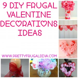 9 Frugal DIY Valentine Home Decor