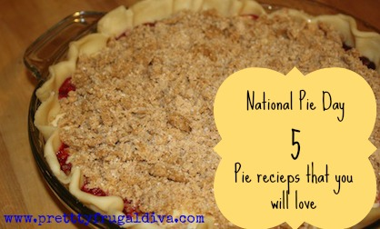 National Pie Day – Top 5 Pie Recipes