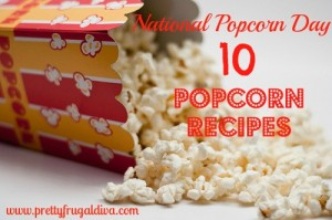 National Popcorn Day: 10 Popcorn Recipes