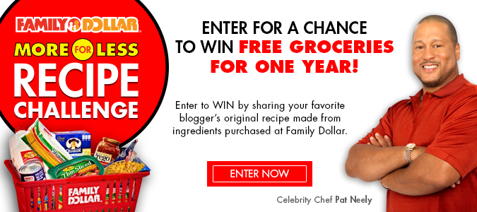 Family Dollar Recipe Challenge, Win a Years Worth of Groceries