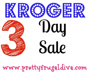 Kroger 3 Day Sale 5/9 – 5/11