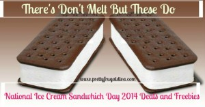 Theirs Doesn't Melt but these do – National Ice Cream Sandwich Day 2014 Deals & Freebies