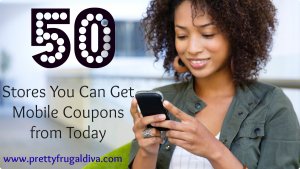50 Stores You Can Get Mobile Coupons from Today