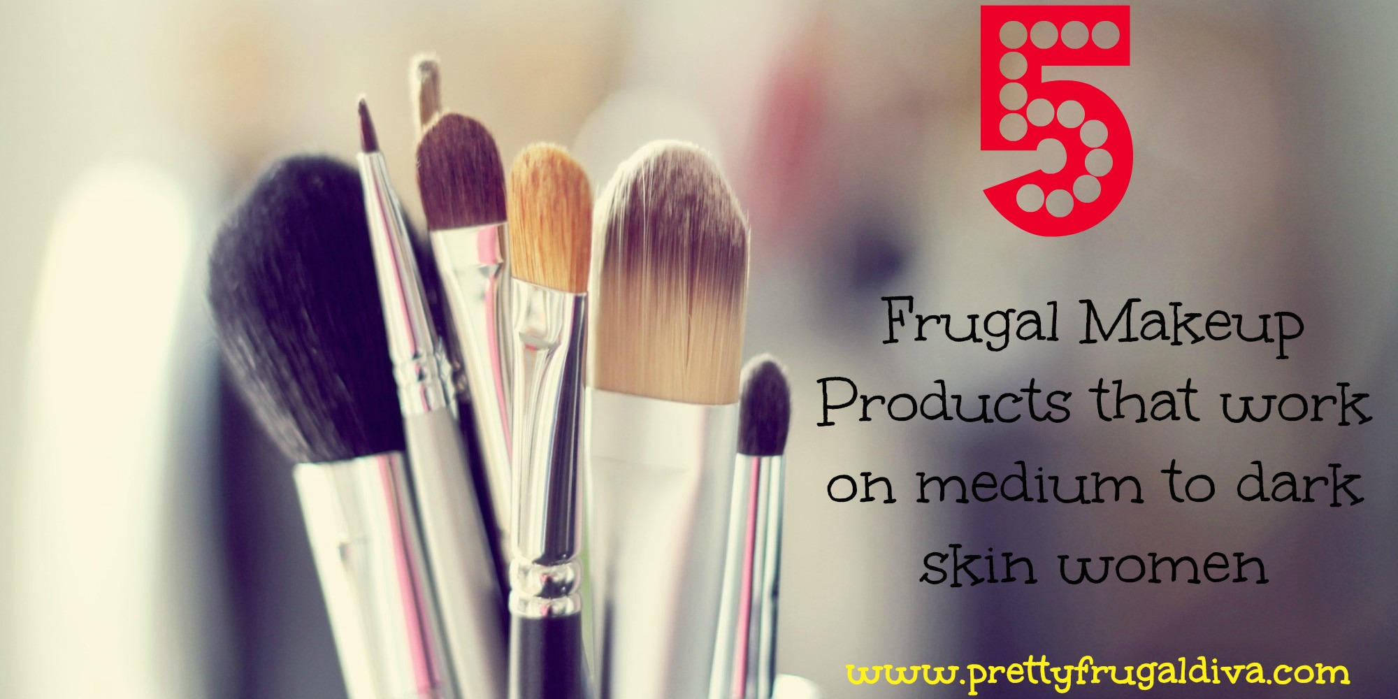 5 frugal makeup products that work on medium to dark skin women