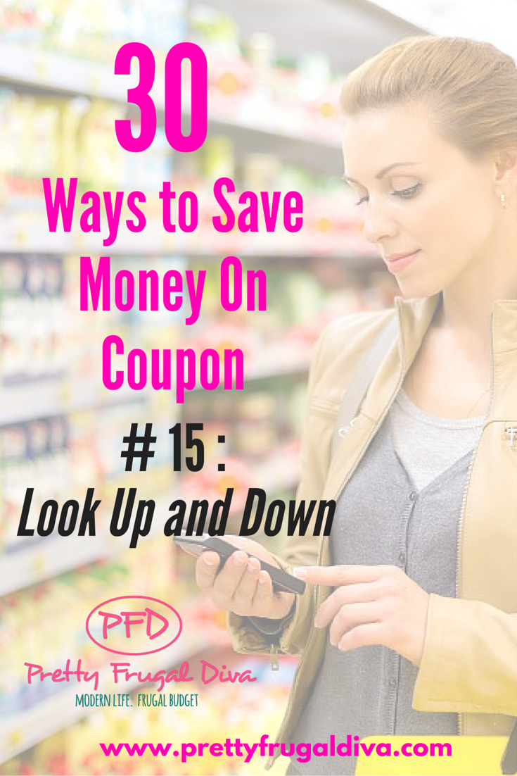 30 Ways to Save Without Coupons:#15 Look Up and Down