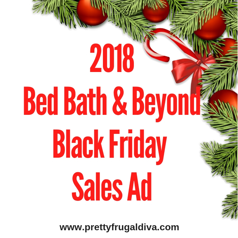Bed Bath And Beyond Christmas Eve Hours.2018 Bed Bath Beyond Black Friday Sales Ad Pretty Frugal